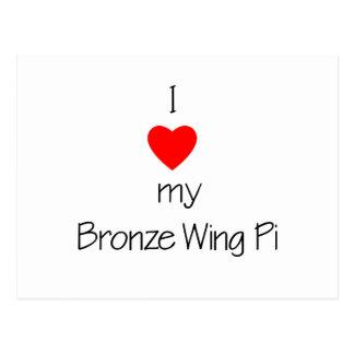 I Love My Bronze Wing Pi Postcard