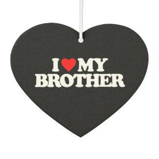 I LOVE MY BROTHER AIR FRESHENER