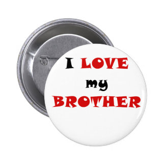 I Love my Brother Pin