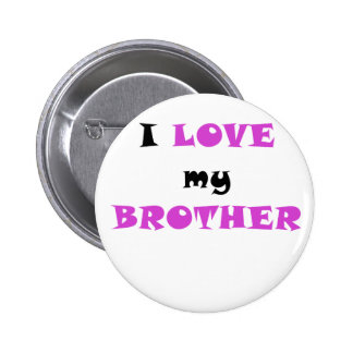 I Love my Brother Button