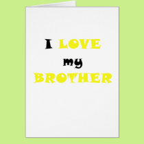 I Love my Brother Card