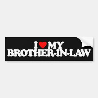 I LOVE MY BROTHER-IN-LAW BUMPER STICKER