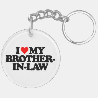 I LOVE MY BROTHER-IN-LAW Double-Sided ROUND ACRYLIC KEYCHAIN