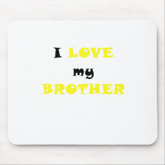 I Love my Brother Mouse Pad