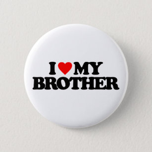 i love my brother pinback button