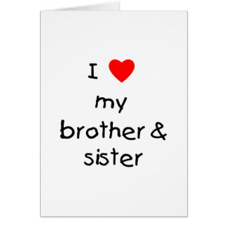 I Love My Brother & Sister Greeting Card