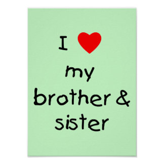 I Love My Brother & Sister Poster