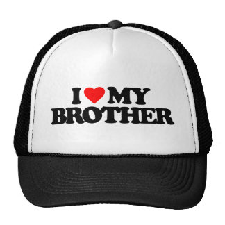 I LOVE MY BROTHER TRUCKER HAT