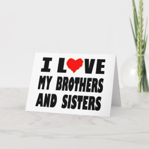 I Love My Brothers And Sisters Cards Zazzle