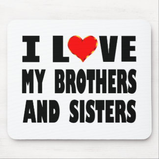 I Love My Brothers And Sisters Mouse Pad