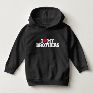 I LOVE MY BROTHERS HOODIE