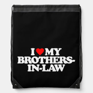 I LOVE MY BROTHERS-IN-LAW CINCH BAGS