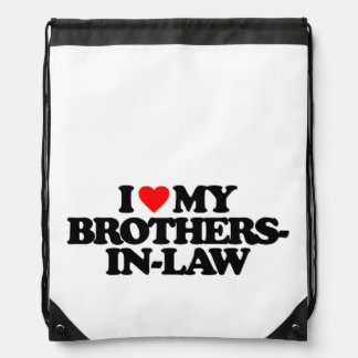 I LOVE MY BROTHERS-IN-LAW DRAWSTRING BAGS