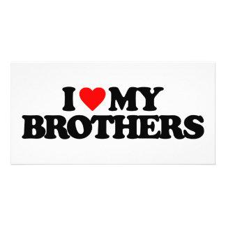 I LOVE MY BROTHERS PHOTO CARD