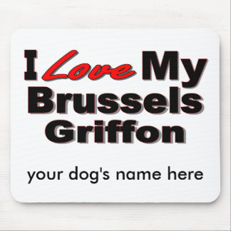 I Love My Brussels Griffon Dog Merchandise Mouse Pad
