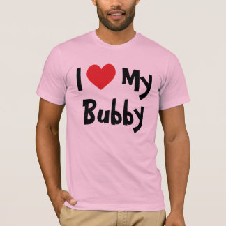 I Love My Bubby T-Shirt