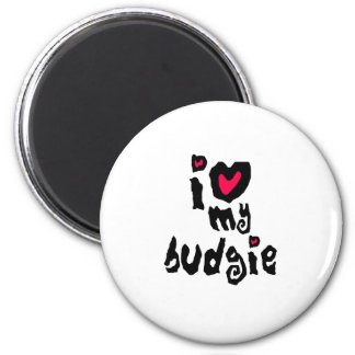 I Love My Budgie 2 Inch Round Magnet