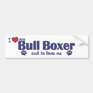 I Love My Bull Boxer (Male Dog) Bumper Sticker