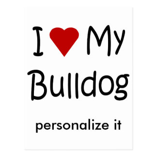 I Love My Bulldog Dog Lover Gifts and Apparel Postcards