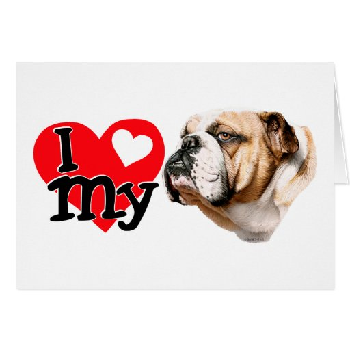 I Love my Bulldog Greeting Cards