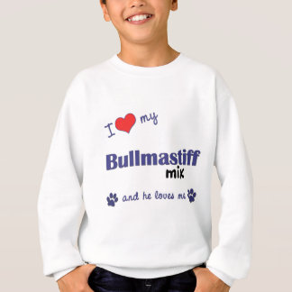 I Love My Bullmastiff Mix (Male Dog) Sweatshirt