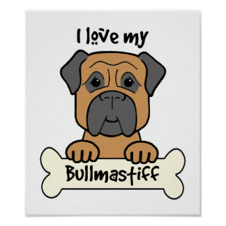 I Love My Bullmastiff Poster