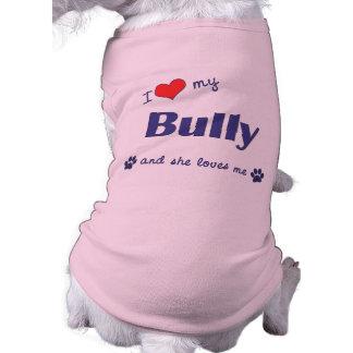 I Love My Bully (Female Dog) Dog Shirt