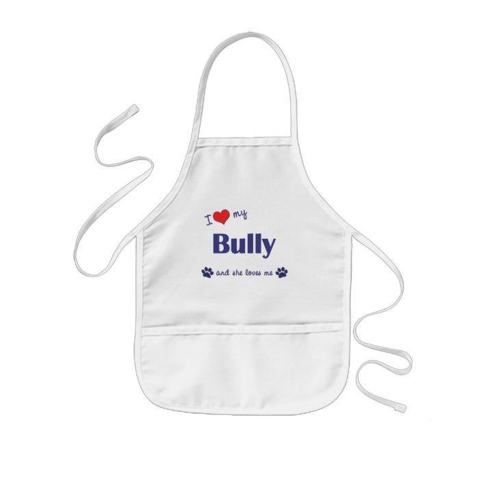 I Love My Bully (Female Dog) Kids' Apron