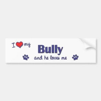 I Love My Bully (Male Dog) Bumper Sticker