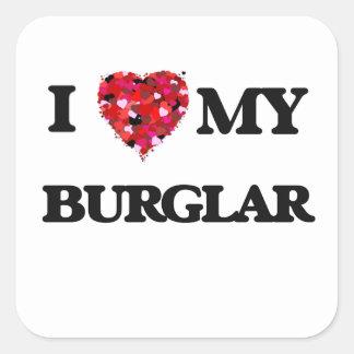 I love my Burglar Square Sticker