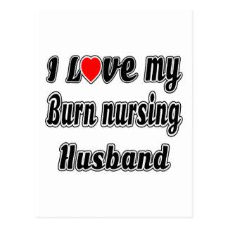 I Love My Burn nursing Husband Postcard