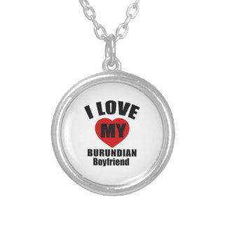 I LOVE MY BURUNDIAN BOYFRIEND ROUND PENDANT NECKLACE