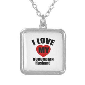 I LOVE MY BURUNDIAN HUSBAND SQUARE PENDANT NECKLACE