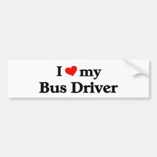 I love my Bus driver Bumper Sticker