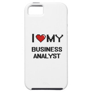 I love my Business Analyst iPhone 5 Cover