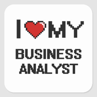 I love my Business Analyst Square Sticker