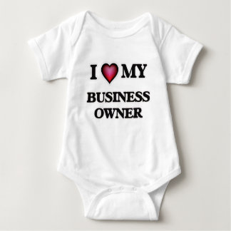 I love my Business Owner Baby Bodysuit