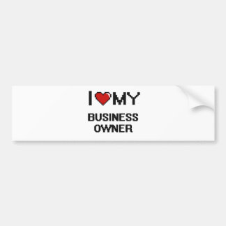 I love my Business Owner Bumper Sticker
