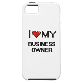 I love my Business Owner iPhone 5 Cover