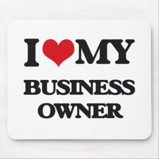 I love my Business Owner Mouse Pad