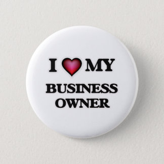 I love my Business Owner Pinback Button