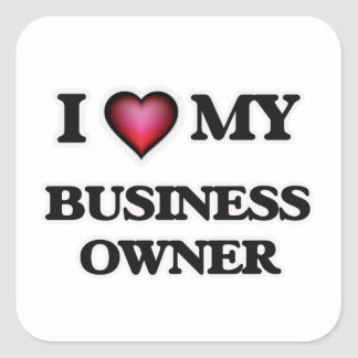 I love my Business Owner Square Sticker