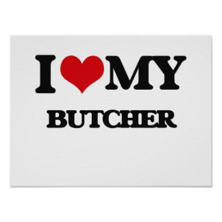 I love my Butcher Print