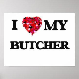 I love my Butcher Poster
