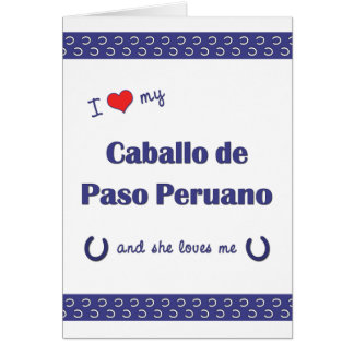 I Love My Caballo de Paso Peruano (Female Horse) Card