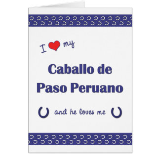 I Love My Caballo de Paso Peruano (Male Horse) Card