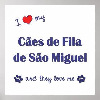 I Love My Caes de Fila de Sao Miguel (Multi Dogs) Posters