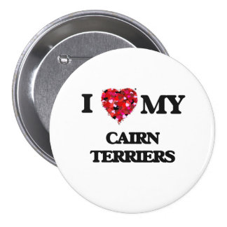 I love my Cairn Terriers 3 Inch Round Button