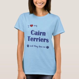 I Love My Cairn Terriers (Multiple Dogs) T-Shirt