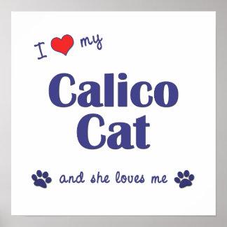 I Love My Calico Cat (Female Cat) Print